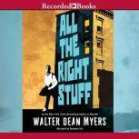 All the Right Stuff, Walter Dean Myers