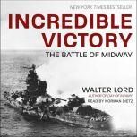 Incredible Victory The Battle of Midway, Walter Lord