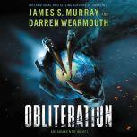 Obliteration An Awakened Novel, James S. Murray