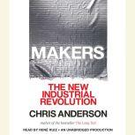 Makers The New Industrial Revolution, Chris Anderson