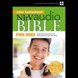 Pure Voice Audio Bible - New International Reader's Version, NIrV: New Testament Single-voice recording of the New Testament, Zondervan