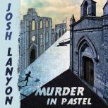 Murder in Pastel, Josh Lanyon