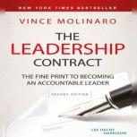 The Leadership Contract The Fine Print to Becoming an Accountable Leader, Vince Molinaro