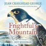 Frightful's Mountain, Jean Craighead George