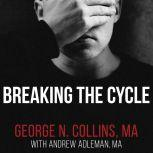 Breaking the Cycle Free Yourself from Sex Addiction, Porn Obsession, and Shame, MA Adleman