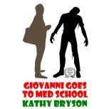Giovanni Goes To Med School, Kathy Bryson