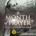 A Month of Prayer with St. John of the Cross, Wyatt North