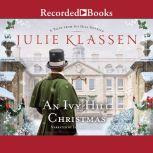 An Ivy Hill Christmas Tales from Ivy Hill Novella, Julie Klassen