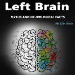 Left Brain Myths and Neurological Facts, Tyler Bordan