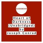 Heart of Darkness (Unabridged), Joseph Conrad