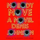 Nobody Move, Denis Johnson