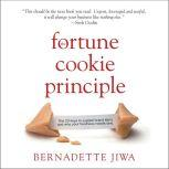 The Fortune Cookie Principle The 20 Keys to a Great Brand Story and Why Your Business needs One, Bernadette Jiwa