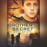 My Brother's Secret, Dan Smith