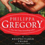 A Respectable Trade, Philippa Gregory