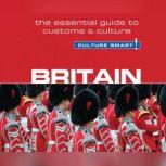 Britain - Culture Smart! The Essential Guide to Customs & Culture, Paul Norbury