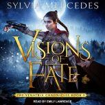 Visions of Fate, Sylvia Mercedes