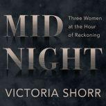 Midnight Three Women at the Hour of Reckoning, Victoria Shorr