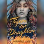 Tigers, Not Daughters, Samantha Mabry