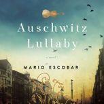 Auschwitz Lullaby, Mario Escobar