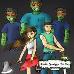 Zombie Apocalypse for Kids The Sudden Zombie Invasion, Jeff Child