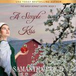 A Simple Kiss Amish Romance, Samantha Price
