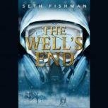 The Wells End, Seth Fishman