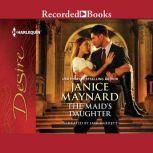 The Maid's Daughter, Janice Maynard