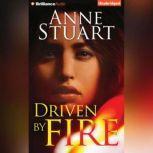 Driven by Fire, Anne Stuart