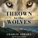 Thrown to the Wolves, Charlie Adhara