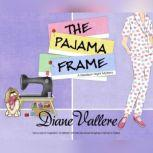 Pajama Frame, The, Diane Vallere