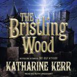 The Bristling Wood, Katharine Kerr