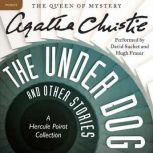 The Under Dog and Other Stories A Hercule Poirot Collection, Agatha Christie
