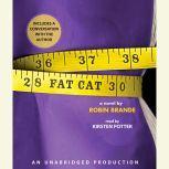 Fat Cat, Robin Brande