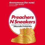 PreachersNSneakers Authenticity in an Age of For-Profit Faith and (Wannabe) Celebrities, Anonymous
