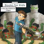 Books for Kids A Story about Robots and Villagers, Jeff Child