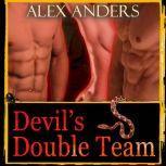 Devil's Double Team (MMF Bisexual Menage Erotica), Alex Anders