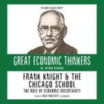 Frank Knight and the Chicago School, Arthur M. Diamond, Jr.