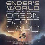 Enders World Fresh Perspectives on the SF Classic Enders Game, Edited by Orson Scott Card