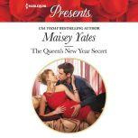 The Queen's New Year Secret, Maisey Yates