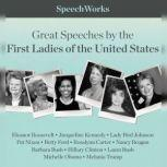 Great Speeches by the First Ladies of the United States, SpeechWorks