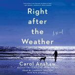 Right after the Weather, Carol Anshaw