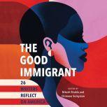 The Good Immigrant 26 Writers Reflect on America, Nikesh Shukla
