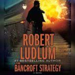 The Bancroft Strategy, Robert Ludlum