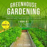Greenhouse Gardening, Jessie Cooler