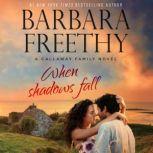 When Shadows Fall, Barbara Freethy
