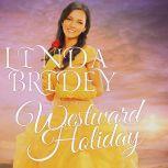 Mail Order Bride - Westward Holiday Historical Frontier Cowboy Romance, Linda Bridey