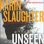 Unseen A Novel, Karin Slaughter