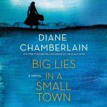 Big Lies in a Small Town, Diane Chamberlain