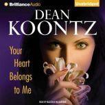Your Heart Belongs to Me, Dean Koontz