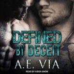 Defined  by Deceit, A.E. Via